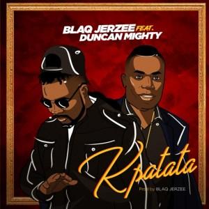 Blaq Jerzee - Kpatata ft. Duncan Mighty
